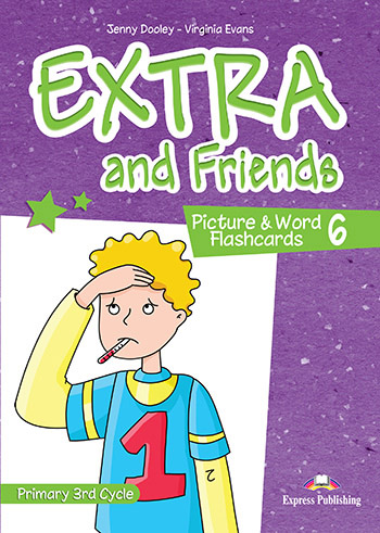 Extra and Friends 6 Primary 3rd Cycle - Picture & Word Flashcards