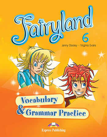 Fairyland 6 - Vocabulary & Grammar Practice