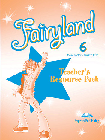 Fairyland 6 - Teacher's Resource Pack