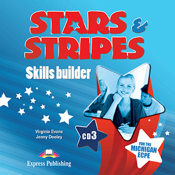 Stars & Stripes for the Michigan ECPE - Skills Builder Class Audio CD CD3