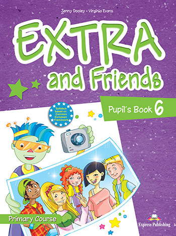 Extra and Friends 6 Primary Course - Pupil's Book