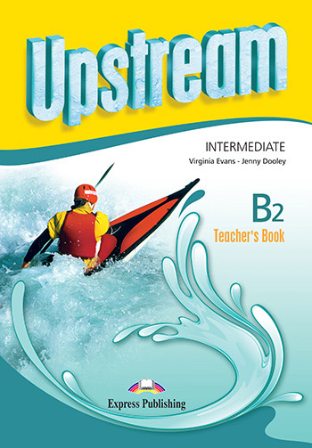 Upstream Intermediate B2 (3rd Edition) - Teacher's Book (interleaved)