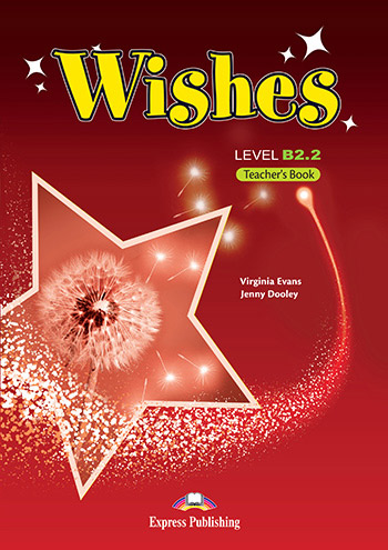 Wishes B2.2 - Teacher's Book (overprinted)