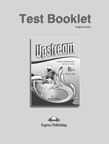 Upstream Upper Intermediate B2+ (3rd Edition) - Test Booklet