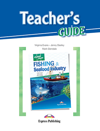 Career Paths: Fishing & Seafood Industries - Teacher's Guide