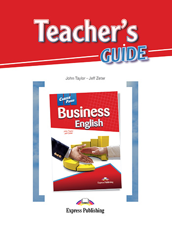 Career Paths: Business English - Teacher's Guide
