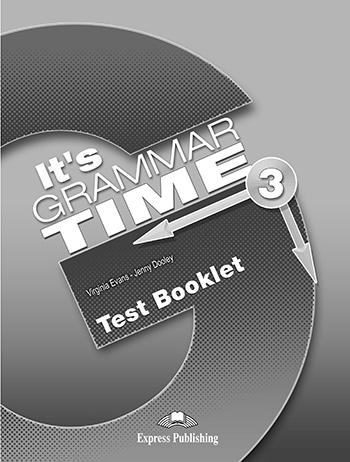 It's Grammar Time 3 - Test Booklet