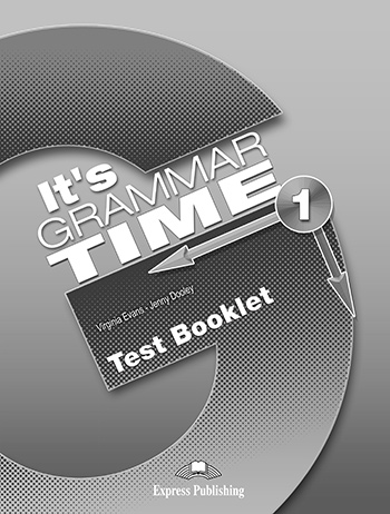 It's Grammar Time 1 - Test Booklet