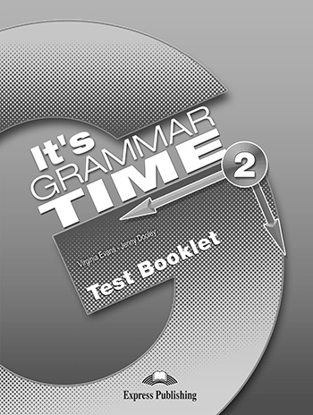 It's Grammar Time 2 - Test Booklet