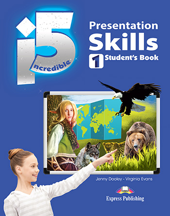 Incredible 5 1 - Presentation Skills Student's Book