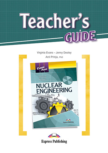 Career Paths: Nuclear Engineering - Teacher's Guide