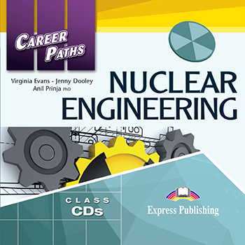 Career Paths: Nuclear Engineering - Audio CDs (Set of 2)