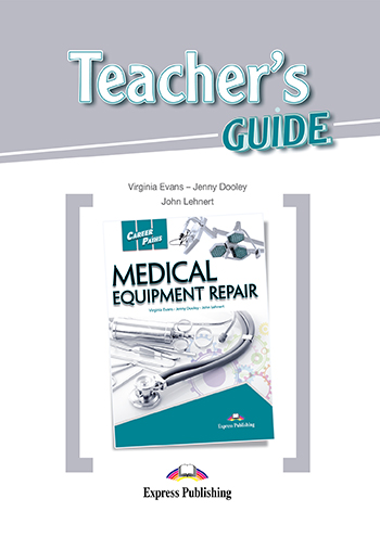 Career Paths: Medical Equipment Repair - Teacher's Guide