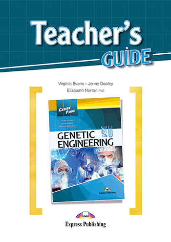 Career Paths: Genetic Engineering - Teacher's Guide