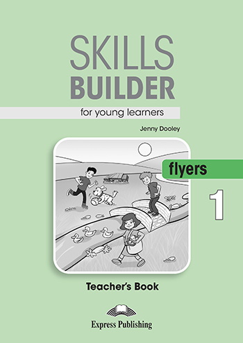 Skills Builder FLYERS 1 - Teacher's Book