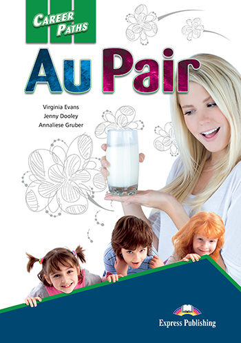 Career Paths: Au Pair - Student's Book (with Cross-Platform Application)