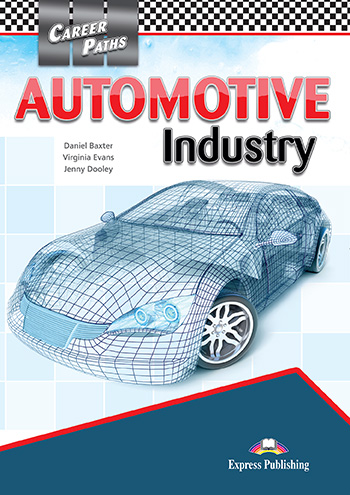 Career Paths: Automotive Industry - Student's Book (with Cross-Platform Application)