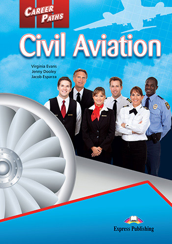 Career Paths: Civil Aviation - Student's Book (with Cross-Platform Application)