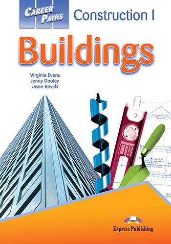 Career Paths: Construction I Buildings - Students Book (with Cross-Platform Application)