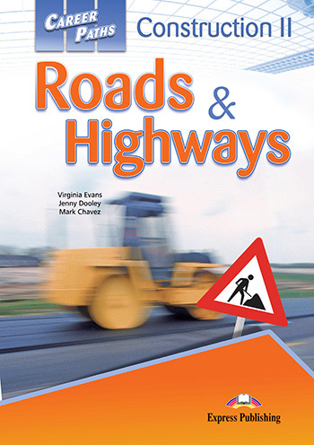 Career Paths: Construction II Roads & Highways - Students Book (with Cross-Platform Application)