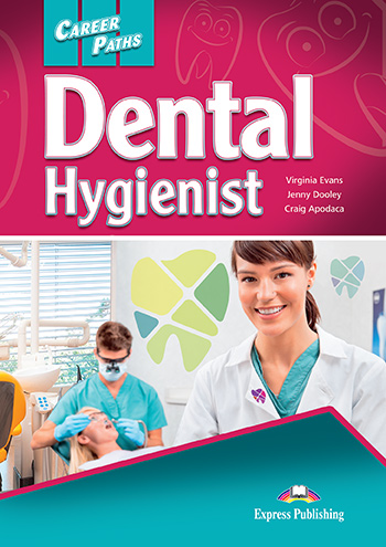 Career Paths: Dental Hygienist - Student's Book (with Cross-Platform Application)