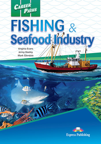 Career Paths: Fishing & Seafood Industries - Student's Book (with Cross-Plattform Application)