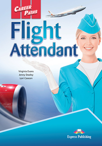 Career Paths: Flight Attendant - Student's Book (with Cross-Platform Application)