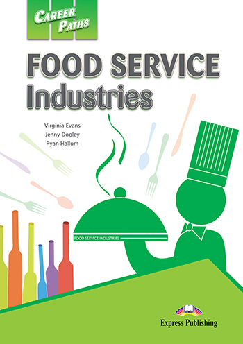 Career Paths: Food Service Industries - Student's Book (with Cross-Platform Application)