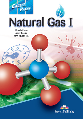 Career Paths: Natural Gas 1 - Student's Book (with Cross-Platform Application)