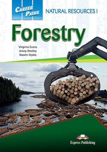 Career Paths: Natural Resources I Forestry - Student's Book (with Cross-Platform Application)