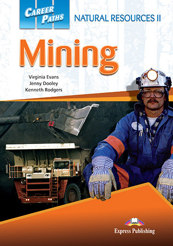 Career Paths: Natural Resources II Mining - Student's Book (with Cross-Platform Application)