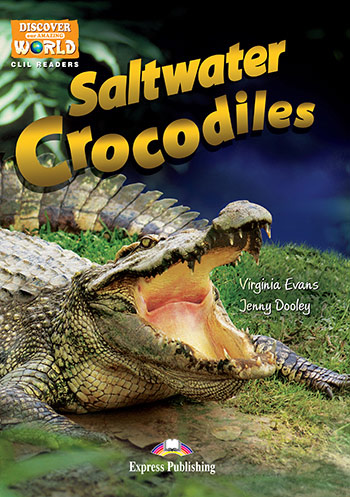 Saltwater Crocodiles - Reader (with DigiBooks App.)