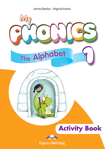 My Phonics 1 - The Alphabet Activity Book (with Cross-Platform Application)