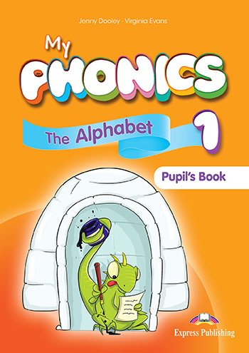 My Phonics 1 - The Alphabet Pupil's Book (with Cross-Platform Application)