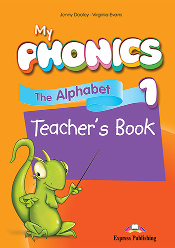 My Phonics 1 - The Alphabet Teacher's Book (with Cross-Platform Application)