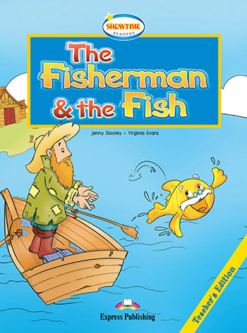 The Fisherman And The Fish - Teacher's Book (+ Cross-Platform Application)