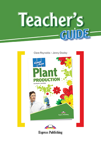 Career Paths: Plant Production - Teacher's Guide