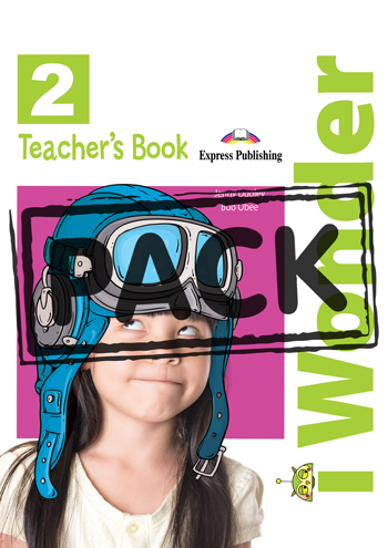 iWonder 2 - Teacher's Book (interleaved with Posters)