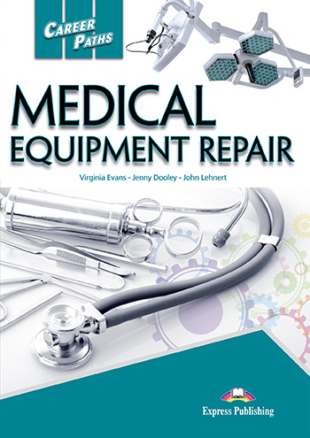 Career Paths: Medical Equipment Repair - Student's Book (with Digibooks App)