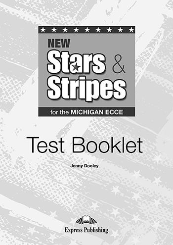 New Stars & Stripes for the Michigan ECCE - Test Booklet