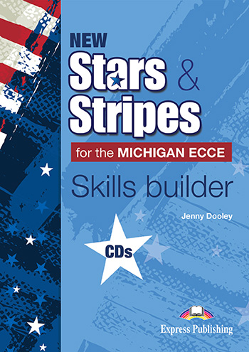 New Stars & Stripes for the Michigan ECCE - Skills Builder Class CD's (set of 3)