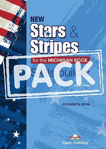New Stars & Stripes for the Michigan ECCE - Skills Builder Student's Book (with Digibooks App)