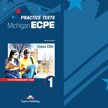 New Practice Tests for the Michigan ECPE 1 for the Revised 2021 Exam - Class CDs (set of 10)