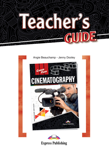Career Paths: Cinematography - Teacher's Guide