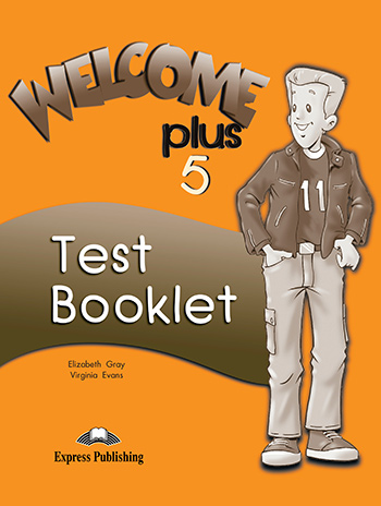 Welcome Plus 5  - Test Booklet