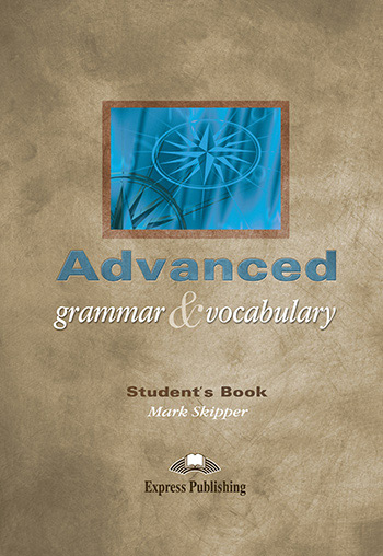 Advanced Grammar & Vocabulary - Student's Book