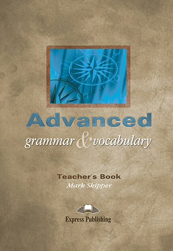 Advanced Grammar & Vocabulary - Teacher's Book (overprinted)