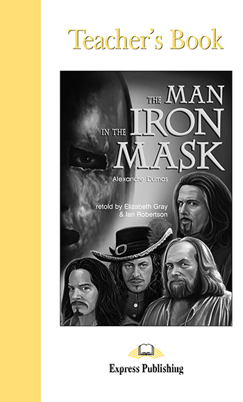 The Man in the Iron Mask - Teacher's Book