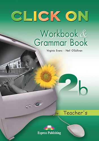 Click On 2b - Workbook & Grammar Book (Teacher's - overprinted)
