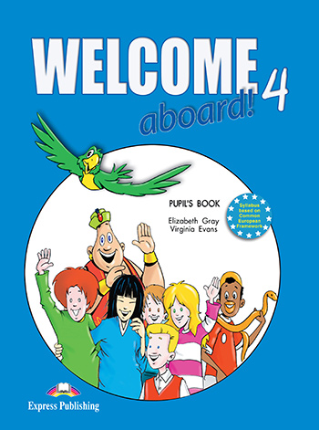 Welcome Aboard 4 - Pupil's Book
